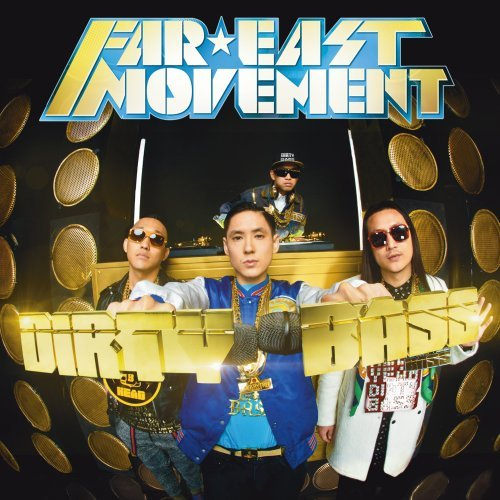 Far East Movement - Dirty Bass (Deluxe) - Zortam Music