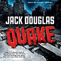 Quake (       UNABRIDGED) by Jack Douglas Narrated by Tom Taylorson