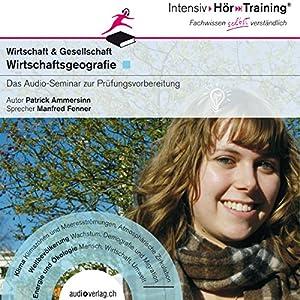 Wirtschaftsgeografie (IntensivHörTraining) Hörbuch