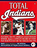 Total Indians: The 1995 American League Champions from Total Baseball, theOfficial Encycl (0140257284) by John Thorn