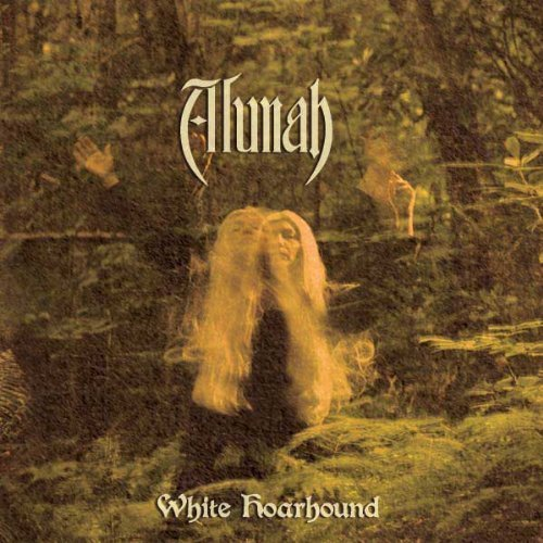 White Hoarhound by Alunah (2012) Audio CD