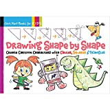 Drawing Shape by Shape: Create Cartoon Characters with Circles, Squares and Triangles