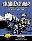 Charley's War Comic Part Five: August 1916 The Battle of the Somme (Charley's War Comics Book 5)