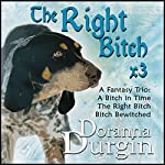 The Right Bitch Trio | Doranna Durgin