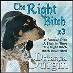 The Right Bitch Trio   Doranna Durgin