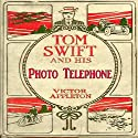 Tom Swift and His Photo Telephone: The Picture That Saved a Fortune