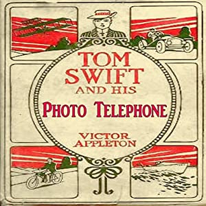 Tom Swift and His Photo Telephone: The Picture That Saved a Fortune | [Victor Appleton]