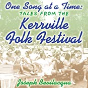 One Song at a Time: Tales from the Kerrville Folk Festival | [Joe Bevilacqua]