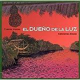 El Dueno De LA Luz/the Owner of the Light (Spanish Edition)