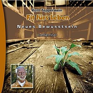 Fit fürs Leben (Neues Bewusstsein: Seminar-Live-Hörbuch) Hörbuch