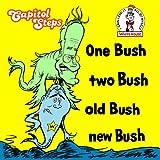 One Bush, Two Bush, Old Bush, New Bush