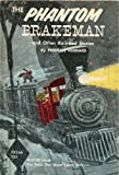 img - for The Phantom Brakeman and Other Railroad Stories book / textbook / text book