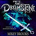 The Dreamstone: The Dream Keeper Chronicles, Volume 2 Audiobook by Mikey Brooks Narrated by Anthony Bianco