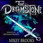 The Dreamstone: The Dream Keeper Chronicles, Volume 2 | Mikey Brooks