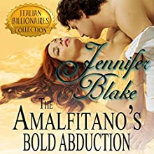 The Amalfitano's Bold Abduction: Italian Billionaires, Book 3 Audiobook by Jennifer Blake Narrated by Nancy Linari