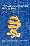 Parallel distributed processing :  explorations in the microstructure of cognition /