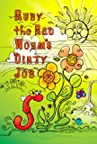img - for Ruby the Red Worm's Dirty Job book / textbook / text book
