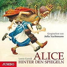 Alice hinter den Spiegeln Hörbuch von Lewis Carroll Gesprochen von: Julia Nachtmann
