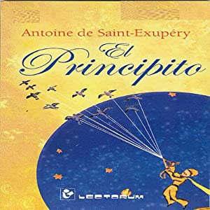 El Principito [The Little Prince] (Spanish Edition) | [Antoine de Saint-Exupery]