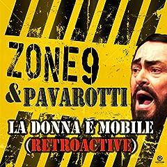 Zone 9 & Pavarotti - La donna è mobile (Retroactive) (Falko Niestolik Mix)