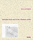 img - for Kai Althoff: and then leave me to the common swifts book / textbook / text book