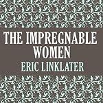 The Impregnable Women | Eric Linklater