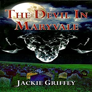 The Devil in Maryvale: The Maryvale Series | [Jackie Griffey]