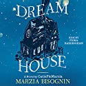 Dream House: A Novel by CutiePieMarzia Audiobook by Marzia Bisognin Narrated by Fiona Hardingham