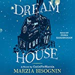 Dream House: A Novel by CutiePieMarzia | Marzia Bisognin