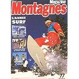 MAGAZINE MONTAGNE. N°77. LA NOUVELLE VAGUE. CES MECHANTS ENTRAINEURS. CHAMONIX HORS PISTES. REGARD. VAL-FREJUS...