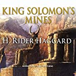 King Solomon's Mines: Allan Quatermain, Book 1 | Sir Henry Rider Haggard