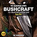Bushcraft: 101 Bushcraft Survival Skill Box Set [The Blokehead Success Series] Audiobook by  The Blokehead Narrated by Sabrina Z