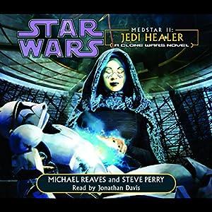 Star Wars: Clone Wars: Medstar II: Jedi Healer Audiobook