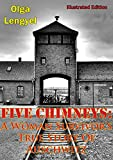Five Chimneys: A Woman Survivors True Story Of Auschwitz [Illustrated Edition]