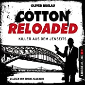 Killer aus dem Jenseits (Cotton Reloaded 37) | Oliver Buslau