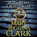 Death Wears a Beauty Mask and Other Stories (       UNABRIDGED) by Mary Higgins Clark Narrated by Jan Maxwell, Robert Petkoff