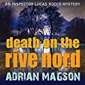 Death on the Rive Nord Audiobook by Adrian Magson Narrated by Roger May