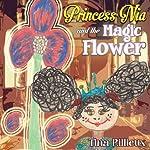 Princess Nia and the Magic Flower | Tina Rillieux
