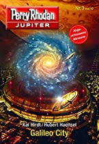 Jupiter 3: Galileo City (perry Rhodan - Jupiter) (german Edition)