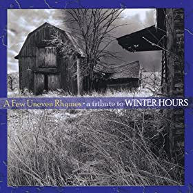 A Few Uneven Rhymes - a Tribute to Winter Hours