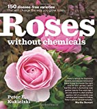 img - for Roses Without Chemicals: 150 Disease-Free Varieties That Will Change the Way You Grow Roses book / textbook / text book