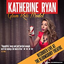 Glam Role Model: Live  by Katherine Ryan Narrated by Katherine Ryan