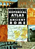 Historical Atlas of Ancient Rome, The Penguin (Hist Atlas) (0670864641) by Scarre, Chris