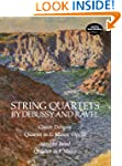String Quartets by Debussy and Ravel:...