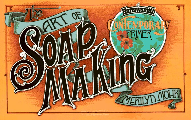 Art of Soap Making (Harrowsmith Contemporary Primer)