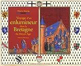 echange, troc Thierry Mesnig - Voyage d'un enlumineur dans la Bretagne du Moyen Age