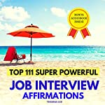 Top 111 Super Powerful Job Interview Affirmations   Thomas Lee