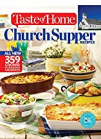 Taste of Home Church Supper Recipes: All New 359 Crowd Pleasing Favorites