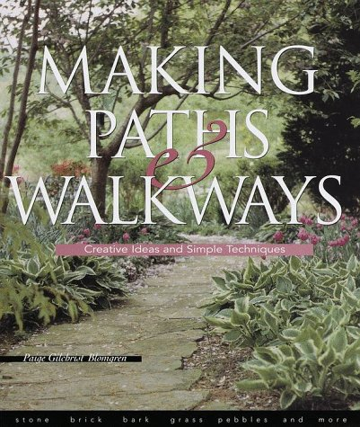 Making Paths & Walkways: Creative Ideas and Simple Techniques, Blomgren, Paige Gilchrist