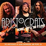 Boing We'Ll Do It Live! By Aristocrats (2013-04-01)
